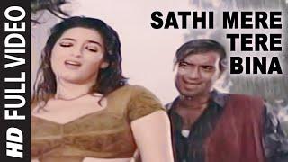 Sathi Mere Tere Bina [Full Song]   Itihaas   Ajay Devgan, Twinkle Khanna