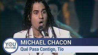 Michael Chacón - Qué Pasa Contigo, Tío