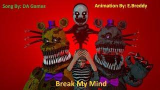 (SFM/FNAF) Break My Mind Song By DA Games