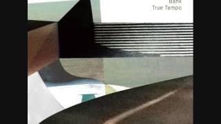 BANK / True Tempo