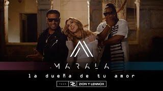 La dueña de tu amor - Marala Ft. Zion & Lennox | Video Oficial