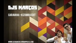 DJs Narços - Caravana [Kizomba Edit]