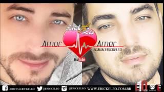 Erick e Leo - AMOR AMOR