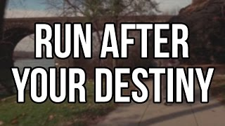 Run After Your Destiny | Motivational Video [HD]