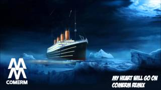 Titanic - My heart will go on (Comerm Remix) [FREE DOWNLOAD]