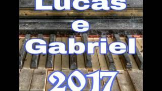 Lucas e Gabriel 2017 /- a culpa e sua .