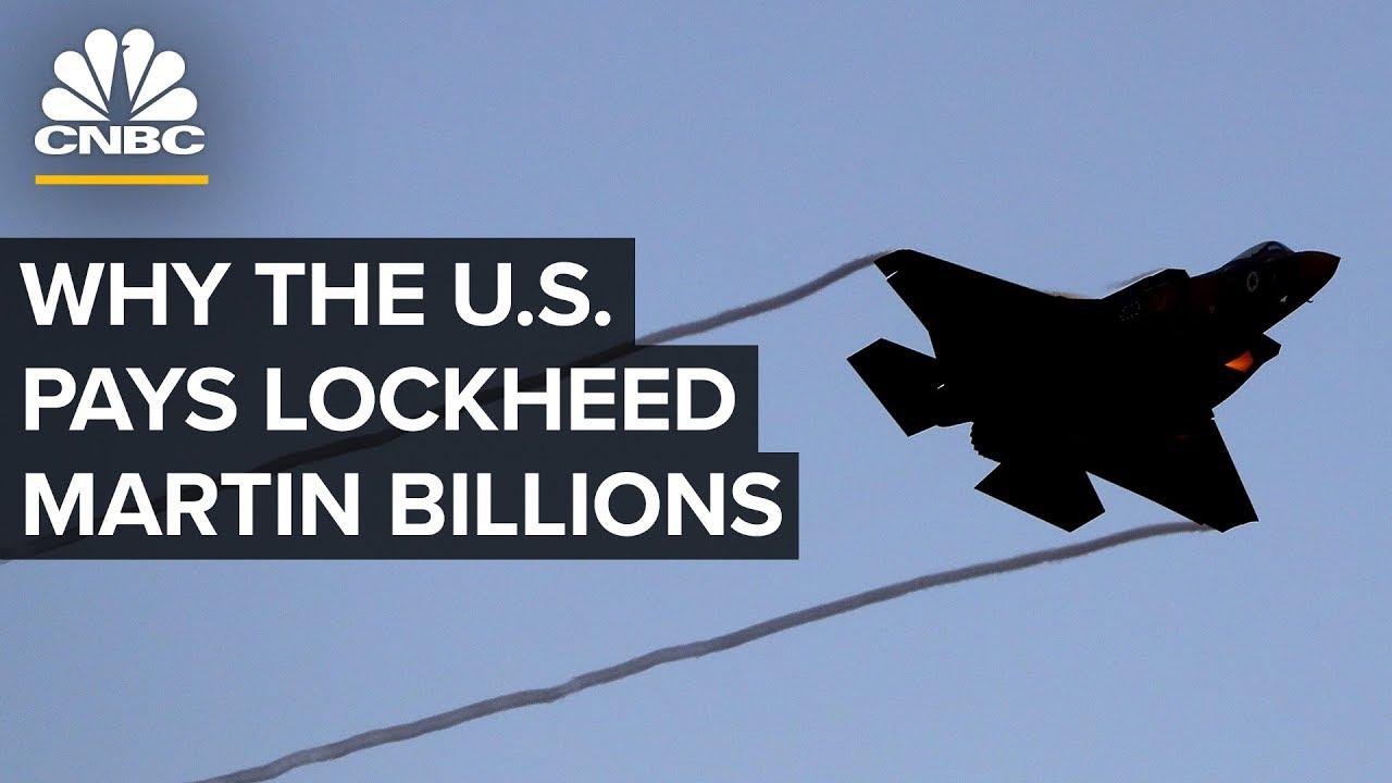 Why The U.S. Government Pays Lockheed Martin Billions