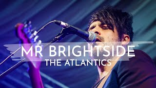 Mr Brightside (The Killers) performed by The Atlantics