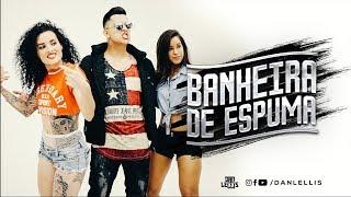 Banheira de Espuma - Dan Lellis (Official Video)
