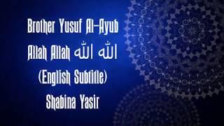 Yusuf Al Ayub ♥Allah Allah الله الله♥ (English Subtitle) ♥SY♥