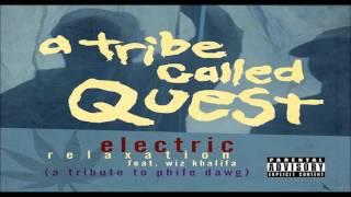 Wiz Khalifa - Electric Relaxation (Phife Dawg Tribute)