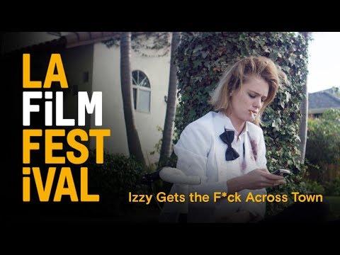 IZZY GETS THE FUCK ACROSS TOWN clip   2017 LA Film Festival   June 14-22