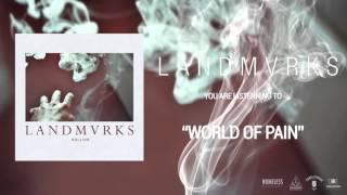 LANDMVRKS - World Of Pain