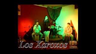 LOS XAROXOS - BAGANHA ' 16