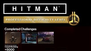 HITMAN Professional Mode Challenges - Colorado - Crushed It, Mowed Down, Carpet Bombing