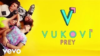 VUKOVI - Prey (Audio)