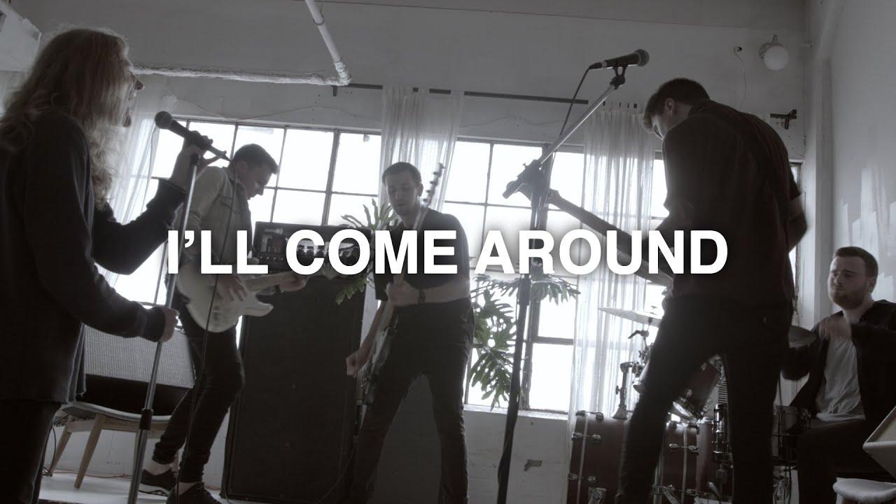 I'll Come Around