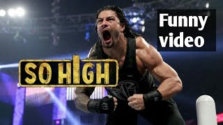 So High   WWE funny video   Roman reigns version