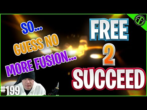 OUR FUSION DREAMS ARE DEAD ALREADY!?!? Free 2 Succeed - EPISODE 199