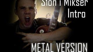 Słoń i Mikser - Intro || Wersja metalowa (blend)