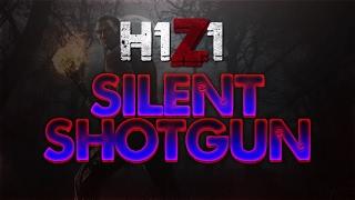 H1Z1 KoTK   Silent Shotgun