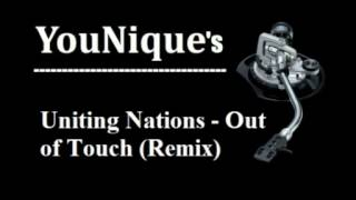 Uniting Nations   Out of Touch YouNique remix