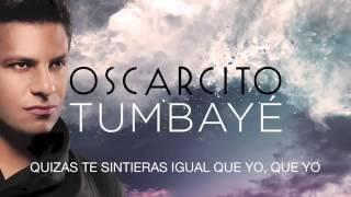 Oscarcito   Tumbay Lyrics   Letra