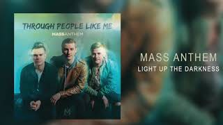 "Mass Anthem - ""Light Up The Darkness"""