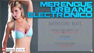 Merengue Urbano Electrónico Instrumental (Prod by. Shot Record)