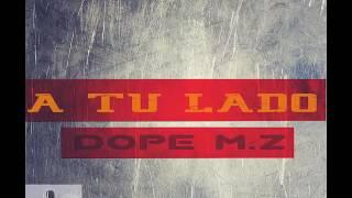 Dope M,z - A Tu Lado - (poetas urbanos JR.)