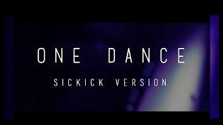 """Drake - One Dance (SICKICK VERSION) """"NightLife"""""""