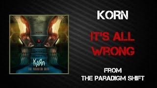 Korn - It's All Wrong [Lyrics Video]
