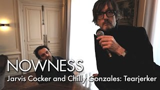 Jarvis Cocker and Chilly Gonzales: Tearjerker