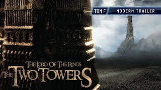 The Two Towers - Modern Trailer