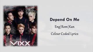 VIXX (빅스) -「Depend On Me」Lyrics Eng|Rom|Kan