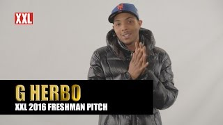 XXL Freshman 2016- G Herbo Pitch