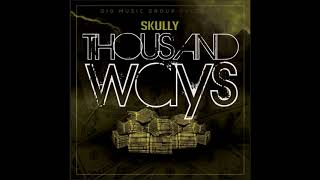 Skully  - Thousand Ways Official (Clean Version)