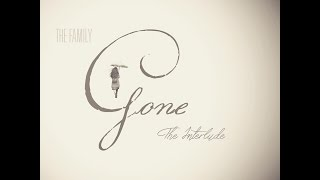 The Family - G O N E (The Interlude)
