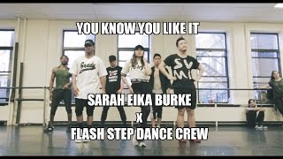 """YOU KNOW YOU LIKE IT"" // SARAH EIKA BURKE x FLASH STEP DANCE CREW"