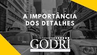 Godri - Motivação e Auto Estima - A importância dos detalhes