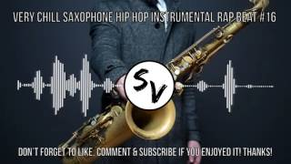 Very Chill Saxophone Hip Hop Instrumental Rap Beat (#16) - Royalty Free / No Copyright Music