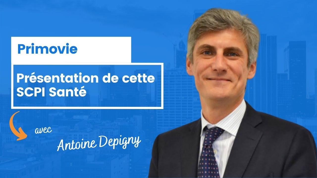 Primovie, présentation de cette SCPI Santé par Antoine Depigny