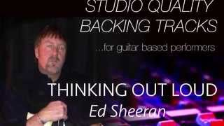 """Backing Track- """"THINKING OUT LOUD"""" Ed Sheeran (minus guitar and vocals)"""
