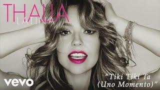 Thalía - Tiki Tiki Ta (Uno Momento) (Cover Audio)