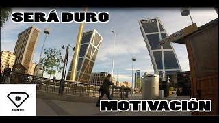SERÁ DURO | MOTIVACIÓN