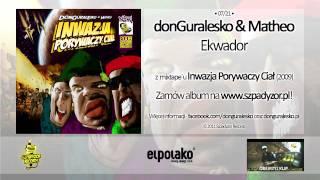07. donGuralesko & Matheo - Ekwador