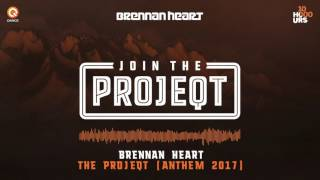 Brennan Heart - THE PROJEQT (Anthem 2017)