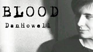 Dan Howell | Blood