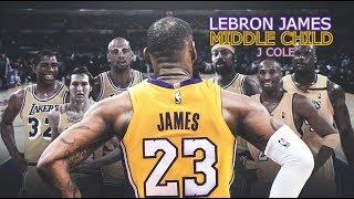 LeBron James Mix - Middle Child (J Cole)
