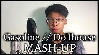 Gasoline // Dollhouse MASHUP - Halsey & Melanie Martinez